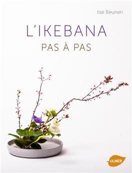 L'ikebana pas à pas