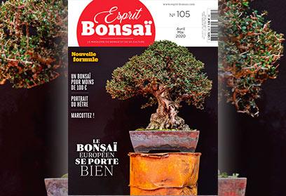 Esprit Bonsaï n°105 Avril-Mai 2020 Découvrez la nouvelle formule